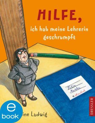 Hilfe, ich hab meine Lehrerin geschrumpft, Sabine Ludwig