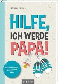 Hilfe, ich werde Papa! - Christian Hanne |