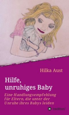 Hilfe, unruhiges Baby, Hilka Aust