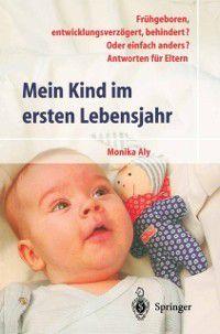 Hilfe zur Selbsthilfe: Mein Kind im ersten Lebensjahr, Monika Aly