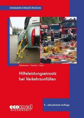 Hilfeleistungseinsatz bei Verkehrsunfällen, Jan Südmersen, Ulrich Cimolino, Jörg Heck
