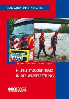 Hilfeleistungseinsatz in der Wasserrettung, Ulrich Cimolino, Andreas Baumgartner, Holger de Vries