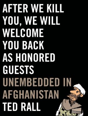 Hill and Wang: After We Kill You, We Will Welcome You Back as Honored Guests, Ted Rall