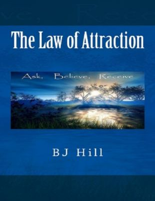 Hill, B: Law of Attraction, BJ Hill