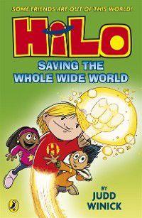 Hilo: Hilo: Saving the Whole Wide World (Hilo Book 2), Judd Winick