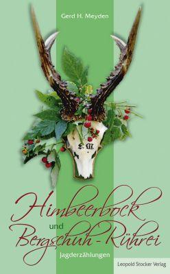 Himbeerbock und Bergschuh-Rührei, Gerd H Meyden