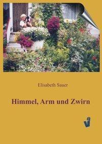 Himmel, Arm und Zwirn - Elisabeth Sauer pdf epub
