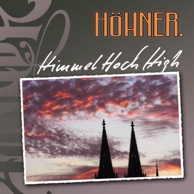 Himmel Hoch High, Höhner