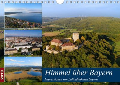 Himmel über Bayern (Wandkalender 2019 DIN A4 quer), Luftaufnahmen. bayern