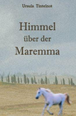 Himmel über der Maremma - Ursula Tintelnot |
