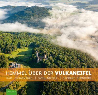 Himmel über der Vulkaneifel, Karl Johaentges, Sven Nieder, Jacques Berndorf