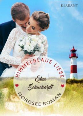 Himmelblaue Liebe. Nordsee Roman, Edna Schuchardt