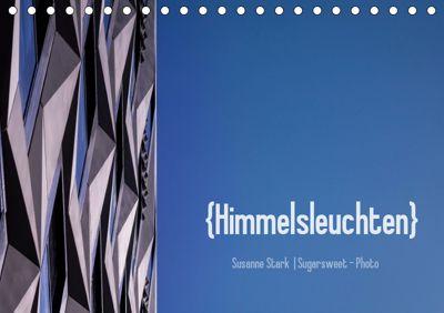Himmelsleuchten (Tischkalender 2019 DIN A5 quer), Susanne Stark
