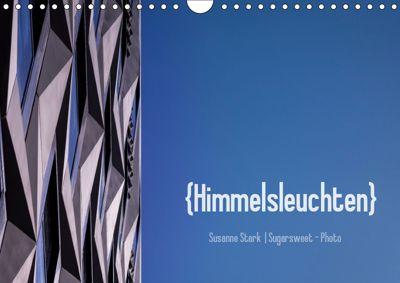 Himmelsleuchten (Wandkalender 2019 DIN A4 quer), Susanne Stark