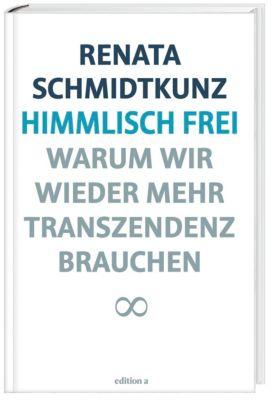 Himmlisch frei - Renata Schmidtkunz pdf epub