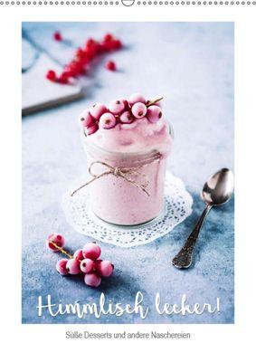 Himmlisch lecker! Süße Desserts und andere Naschereien (Wandkalender 2019 DIN A2 hoch), Heike Sieg