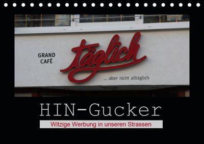 HIN-Gucker - Witzige Werbung in unseren Strassen (Tischkalender 2019 DIN A5 quer), Angelika keller