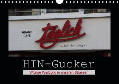 HIN-Gucker - Witzige Werbung in unseren Strassen (Wandkalender 2019 DIN A4 quer), Angelika keller