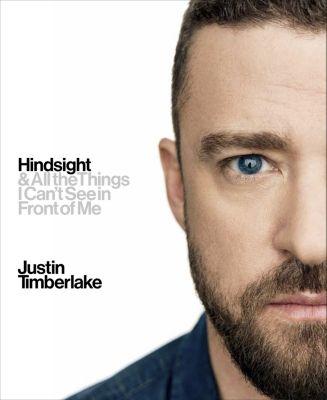 Hindsight, Justin Timberlake