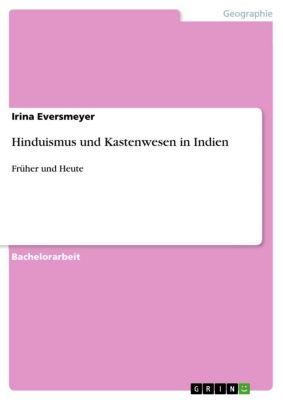 Hinduismus und Kastenwesen in Indien, Irina Eversmeyer