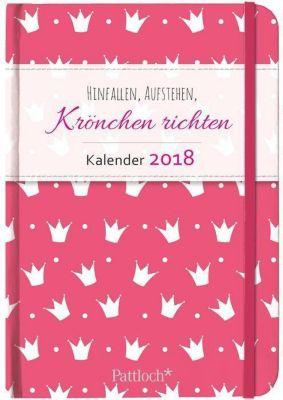 Hinfallen, aufstehen, Krönchen richten - Terminkalender 2018