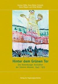 Hinter dem Grünen Tor, Karsten Wilke, Hans-Walter Schmuhl, Sylvia Wagner