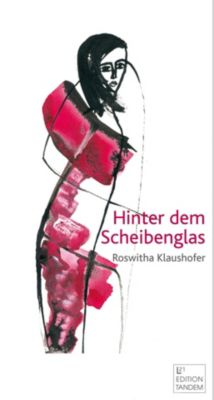 Hinter dem Scheibenglas - Roswitha Klaushofer |