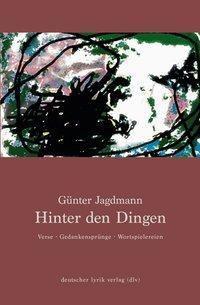 Hinter den Dingen - Günter Jagdmann |