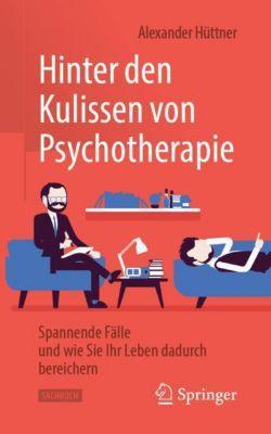 Hinter den Kulissen von Psychotherapie - Alexander Hüttner  
