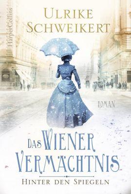 Hinter den Spiegeln - Das Wiener Vermächtnis - Ulrike Schweikert pdf epub