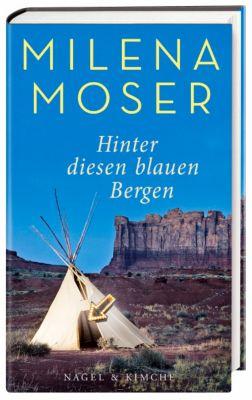 Hinter diesen blauen Bergen, Milena Moser