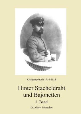 Hinter Stacheldraht und Bajonetten - Dr. Albert Münscher |