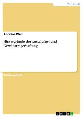 Hintergründe der Anstaltslast und Gewährträgerhaftung, Andreas Weiß