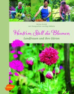 Hinterm Stall die Blumen, Britta Freith