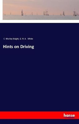 Hints on Driving, C. Morley Knight, G. H. A. White