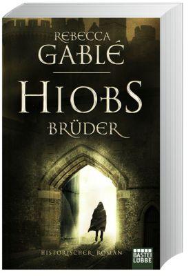 Hiobs Brüder - Rebecca Gablé |