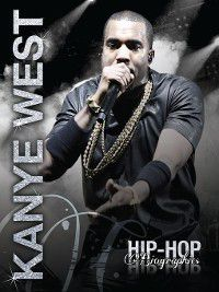 Hip-Hop Biographies: Kanye West, Saddleback Educational Publishing