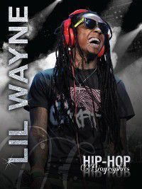Hip-Hop Biographies: Lil Wayne, Saddleback Educational Publishing