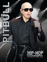 Hip-Hop Biographies: Pitbull, Saddleback Educational Publishing