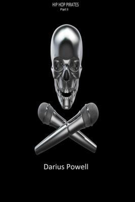 Hip Hop Pirates, Part II, Darius Powell