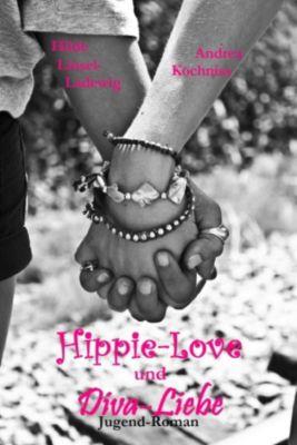 Hippie-Love und Diva-Liebe, Hilde Linsel-Ladewig, Andrea Kochniss