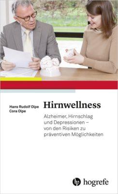 Hirnwellness, Hans Rudolf Olpe, Cora Olpe