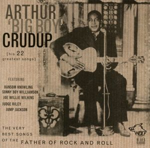 "His 22 Greatest Songs, Arthur ""Big Boy"" Crudup"