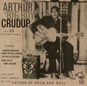 "His 22 Greatest Songs, Arthur ""Big Boy"" Crudup"