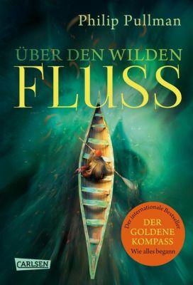 His Dark Materials: His Dark Materials 0: Über den wilden Fluss, Philip Pullman