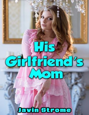 His Girlfriend's Mom, Javin Strome