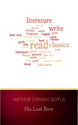 His Last Bow, Arthur Conan Doyle