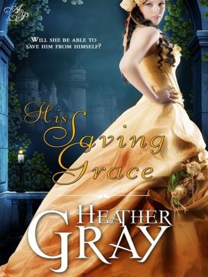 His Saving Grace, Heather Gray