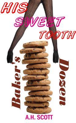 His Sweet Tooth: Baker's Dozen, A.H. Scott