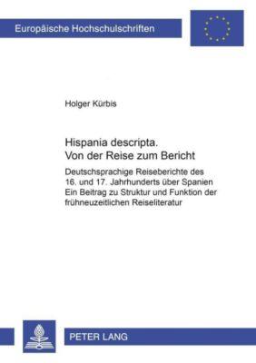Hispania descripta. Von der Reise zum Bericht, Holger Kürbis